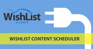 Wishlist Content Scheduler - Wishlist Member Dedicated Plugin