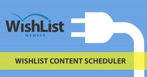 Wishlist Content Scheduler - Wishlist Member Dedicated Plugin