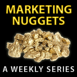 Marketing Nuggets – New Weekly Series
