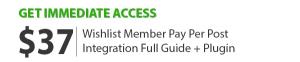 Wishlist Member Pay Per Post Full Guide
