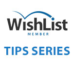 Wishlist Member Tips Series