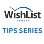 Wishlist Member Tips Series
