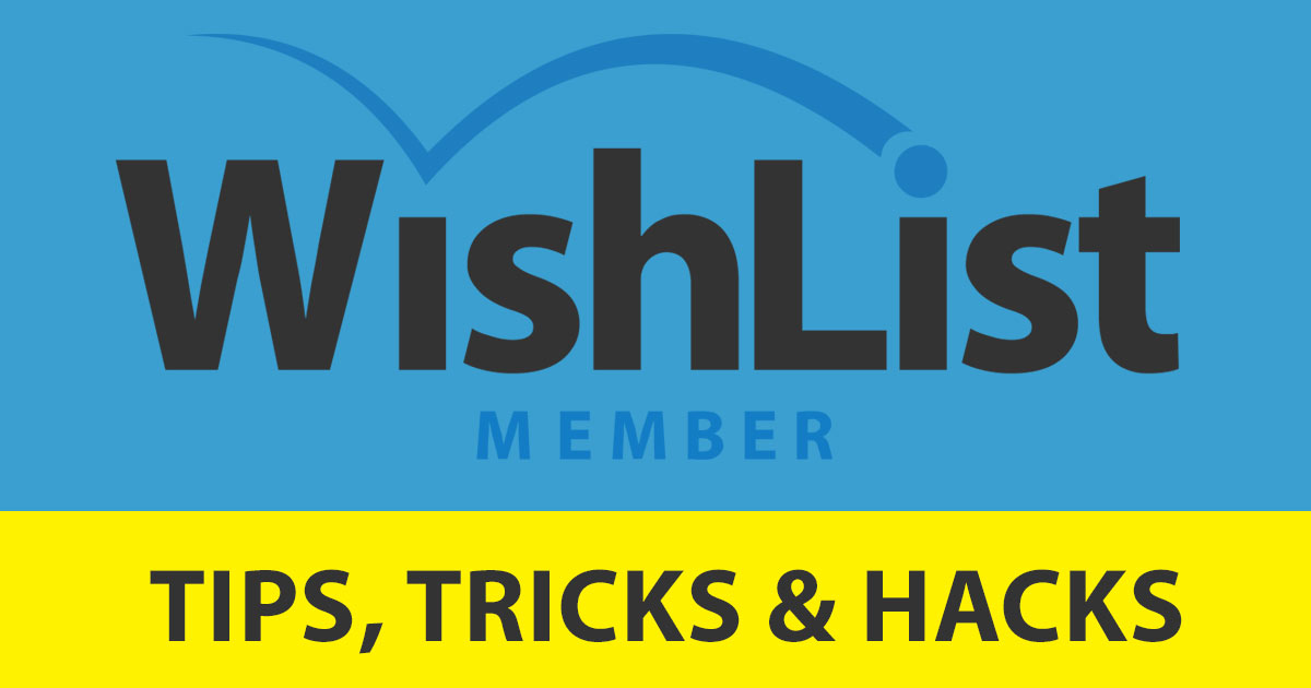 Wishlist Member Tips, Tricks & Hacks