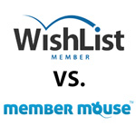 Wishlist Member vs. MemberMouse - Full Comparison