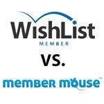 Wishlist Member vs. MemberMouse - Full Comparison