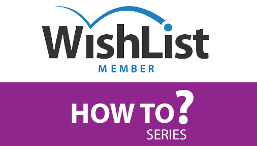Wishlist Member How To Series