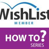 Wishlist Member How To Series