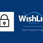 Top 5 Protection Plugins for WishList Member Membership Platform